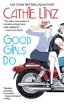 Good Girls Do - Cathie Linz