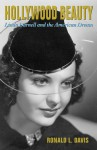 Hollywood Beauty: Linda Darnell and the American Dream - Ronald L. Davis