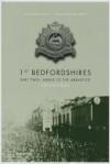 1st Bedfordshires - Part Two: Arras to the Armistice - Steven Fuller