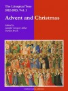 Liturgical Year 2012-2013 - Vol. 1: Advent and Christmas - Darden Brock, Jennifer Miller