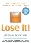 Lose It!: The Personalized Weight Loss Revolution - Charles Teague, Anahad O'Connor