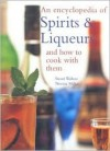 An Encyclopedia of Spirits & Liqueurs and How to Cook with Them - Stuart Walton