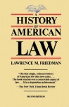 A History of American Law, Revised Edition (A Touchstone Book) - Lawrence M. Friedman