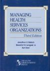 Managing Health Services Organizations - Jonathon S. Rakich, Kurt Darr