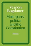 Multi-Party Politics and the Constitution - Vernon Bogdanor