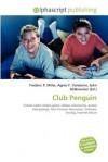 Club Penguin - Frederic P. Miller, Agnes F. Vandome, John McBrewster