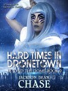 Hard Times in Dronetown: A Young Adult Dystopian Thriller (Beyond the Dome Book 0) - Jackson Dean Chase