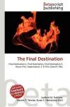 The Final Destination - Lambert M. Surhone, VDM Publishing, Susan F. Marseken