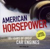 American Horsepower: 100 Years of Great Car Engines - Mike Mueller