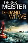 Die Sandwitwe: Thriller - Derek Meister