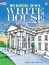 The History of the White House Coloring Book - Steven James Petruccio