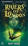 Rivers of London - Body Work #5 - Ben Aaronovitch, Andrew Cartmel, Lee Sullivan, Lee Guerrero