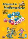 Aufgepasst im Straßenverkehr - Ralf Butschkow, Renate Weinberger