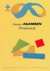 Profanacje - Mateusz Kwaterko, Giorgio Agamben