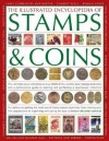 The Illustrated Encyclopedia of Stamps & Coins: The Ultimate Visual Reference to Over 6000 of the World's Best Stamps and Coins and a Professional ... and Perfecting a Spectacular Collection - James A. MacKay