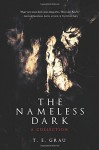 The Nameless Dark - T.E. Grau, Nathan Ballingrud