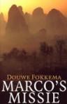 Marco's missie - Douwe Wessel Fokkema