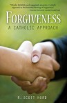 Forgiveness - R. Scott Hurd, Donald Wuerl