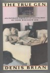 The True Gen: A Intimate Portrait of Hemingway by Those Who Knew Him - Denis Brian