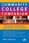 Community College Companion: Everything You Wanted to Know about Succeeding in a Two-Year School - Mark Rowh