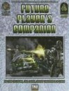 Future Player's Companion: A Sourcebook for D20 Modern - Gary Astleford, Rodney Thompson