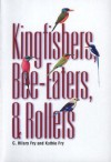 Kingfishers, Bee-Eaters, & Rollers: A Handbook - C. Hilary Fry, Kathie Fry