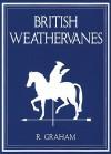 Rodney Graham: British Weathervanes - Rodney Graham, Iwona Blazwick, John Slyce, Candy Stobbs, Christine Burgin