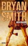 Abschaum: Thriller - Bryan Smith