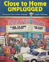 Close to Home Unplugged: The Second Close to Home Anthology - John McPherson