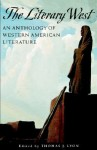 The Literary West: An Anthology of Western American Literature - Thomas J. Lyon