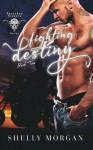 Fighting Destiny (Forsaken Sinners MC; book 2) (Volume 2) - Shelly Morgan