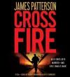 Cross Fire (Alex Cross) [Abridged, Audiobook] [Audio CD] - James Patterson