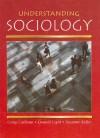 Understanding Sociology - Craig J. Calhoun, Donald Light, Suzanne Keller