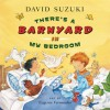 There's A Barnyard in My Bedroom - David Suzuki, Eugenie Fernandes