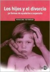 Los Hijos y El Divorcio - Nicholas Long, Rex L. Forehand