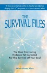 The Survival Files: The Most Convincing Evidence Yet Compiled for the Survival of Your Soul - Miles Edward Allen