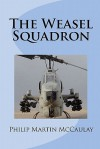 The Weasel Squadron - Philip Martin McCaulay