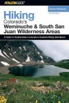 Hiking Colorado's Weminuche and South San Juan Wilderness Areas, 2nd - Donna Ikenberry