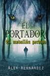 El Portador: El medallón perdido (Volume 1) (Spanish Edition) - Alex Hernández