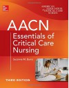 Aacn Essentials of Critical Care Nursing, Third Edition - Suzanne Burns
