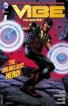 Justice League of America's Vibe #1 - Geoff Johns, Andrew Kreisberg, Pete Woods