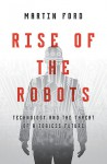 Rise of the Robots: Technology and the Threat of a Jobless Future - Martin Ford