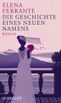 Die Geschichte eines neuen Namens: Roman: 2 (Neapolitanische Saga) - Elena Ferrante, Karin Krieger