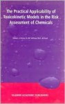 The Practical Applicability of Toxicokinetic Models in the Risk Assessment of Chemicals - J. Kruse