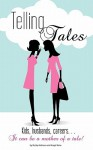 Telling Tales: Kids, Husbands, Careers... It Can Be a Mother of a Tale! - Becky Andrews, Angel Kane