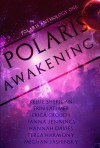 Polaris Awakening (Polaris Anthology #1) - Kellie Sheridan, Erin Latimer, Erica Crouch, Janna Jennings, Hannah Davies, Terra Harmony, Meghan Jashinsky