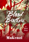 Blood Brothers - Makenzi