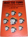 Mao Tsé-Tung e a Construção do Socialismo - Mao Tse-tung, Afonso Ribeiro, Pedro Xavier