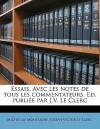 Essais. Avec Les Notes de Tous Les Commentateurs. Ed. Publiee Par J.V. Le Clerc - Michel de Montaigne, Joseph Victor Le Clerc