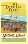 Death By Derby - Abigail Keam